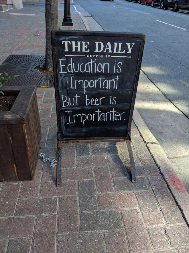 Education is important but beer is importanter.
