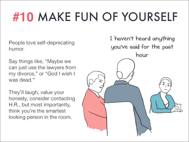 Make fun of yourself.