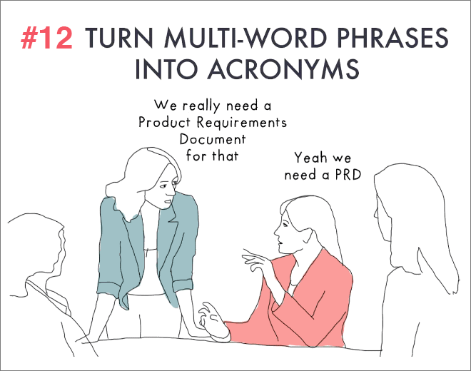 Use more acronyms.