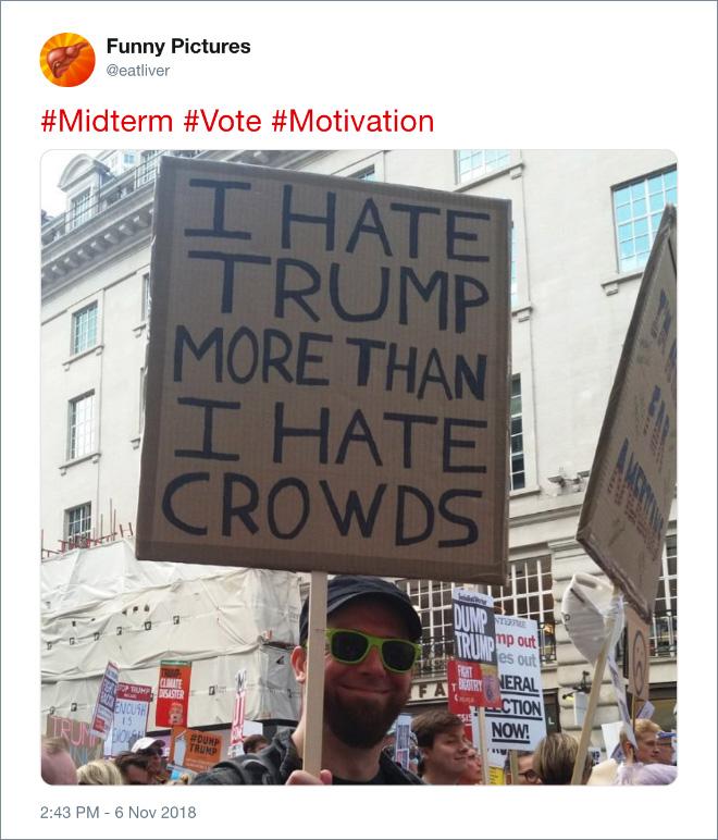 I hate Trump more than I hate crowds.