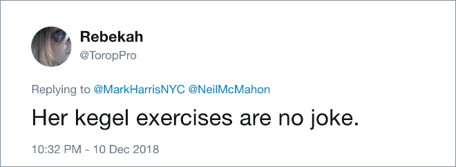 Her kegel exercises are no joke.