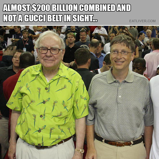 Almost $200 billion combined and not a Gucci belt in sight...