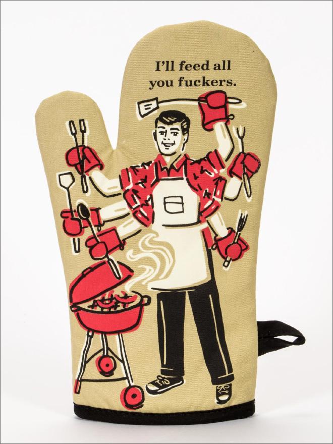 My kind of oven mitt.