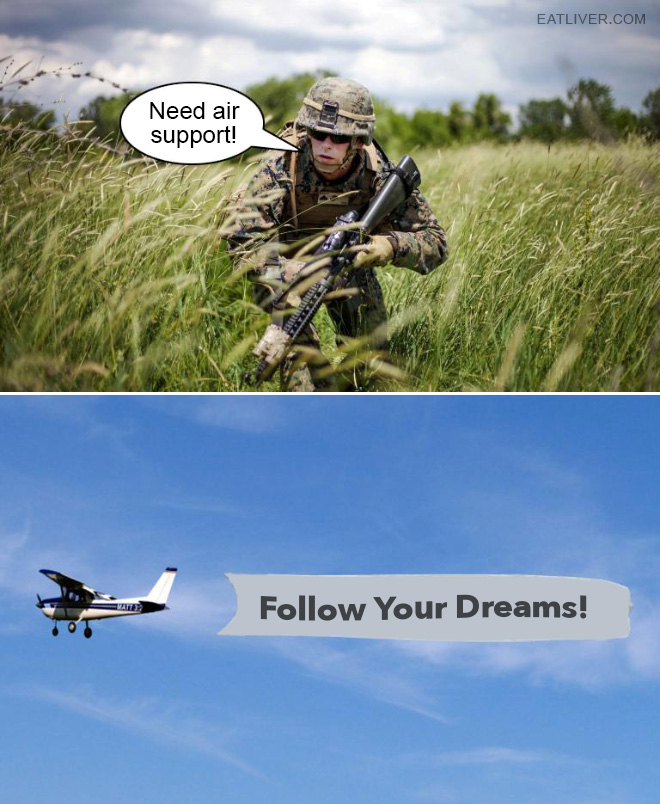 Air support.