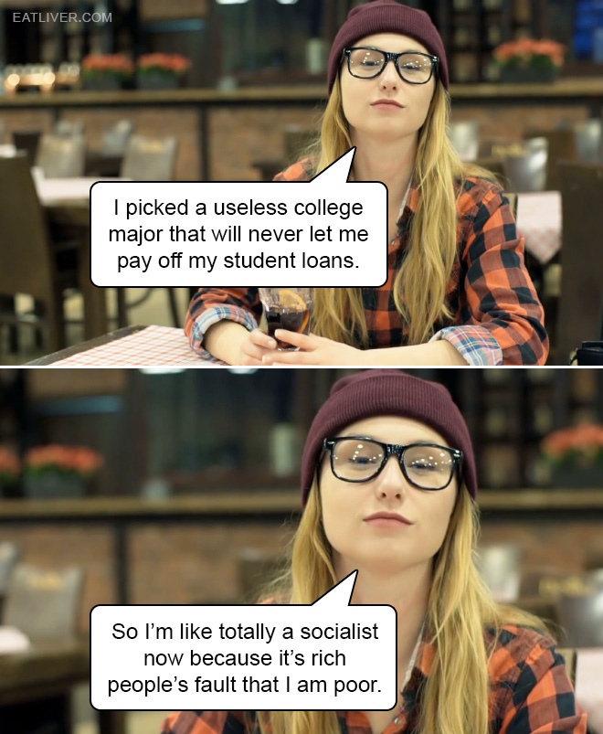 I picked a useless college major the will never let me pay off my student loans so...