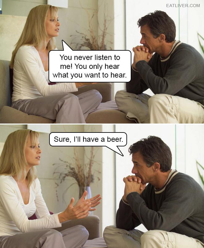 You never listen!