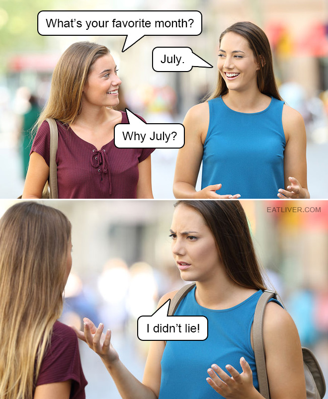 July? Why July?