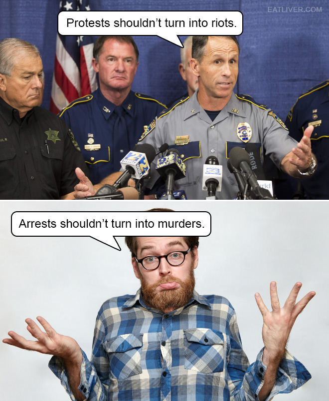 Arrests shouldn't turn into murders either.