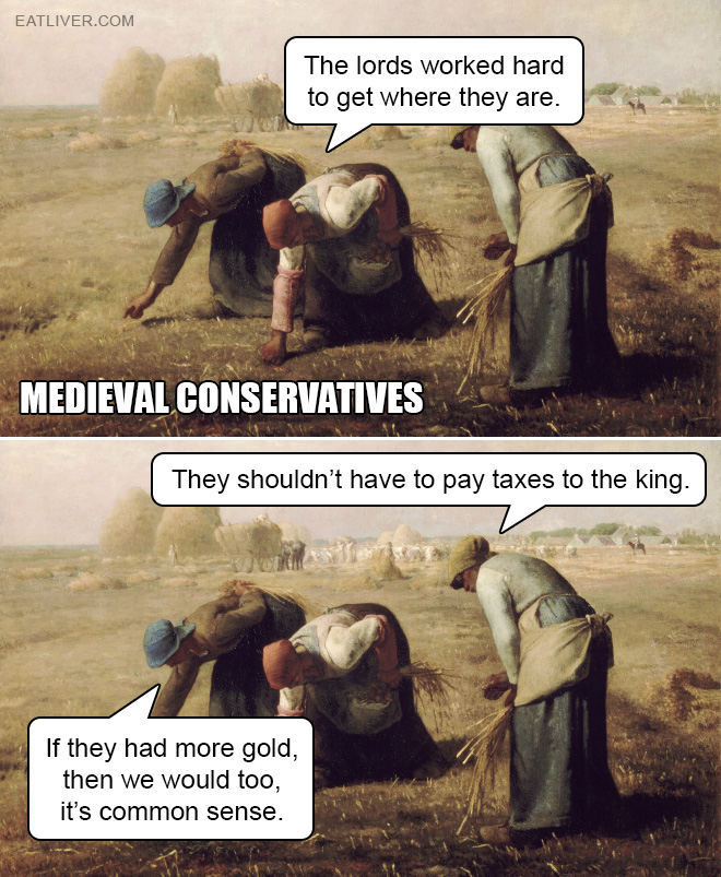If the lords had more gold, then we would too, it's common sense.