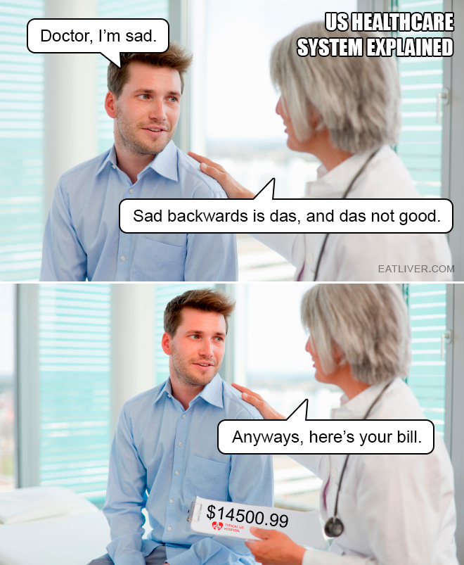 Doctor, I'm sad. Sad backwards is das, and das not good. Anyways, here's your bill.