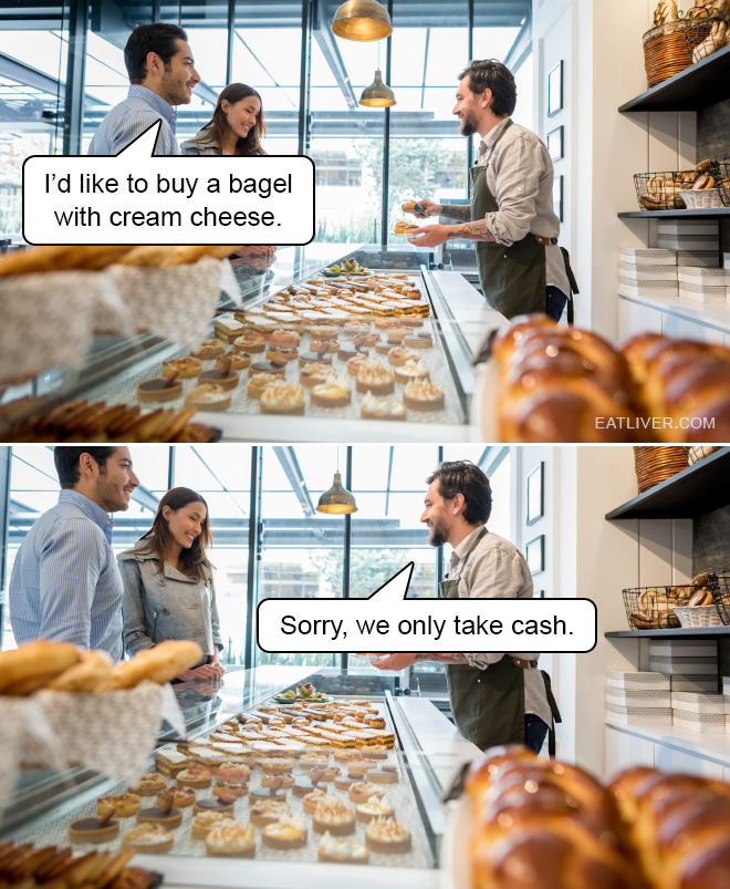 You can't buy bagels with cream cheese. Are you crazy?!